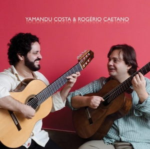 Yamandu Costa&Rogerio Caetano
